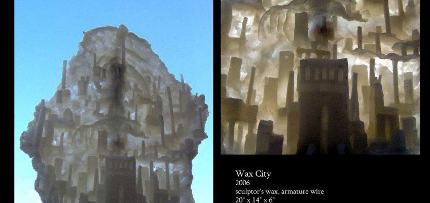 """Wax City"""